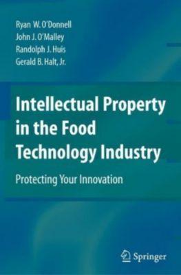 Intellectual Property in the Food Technology Industry, John J. O'Malley, Randolph J. Huis, Ryan W. O'Donnell, Gerald B. Halt
