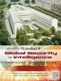 Intelligence and the Quest for Security: PSI Handbook of Global Security and Intelligence [Two Volumes]