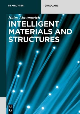 Intelligent Materials and Structures, Haim Abramovich