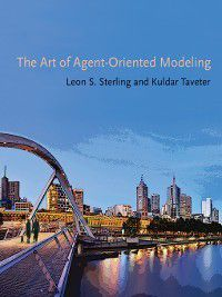 Intelligent Robotics and Autonomous Agents series: The Art of Agent-Oriented Modeling, Kuldar Taveter, Leon S. Sterling