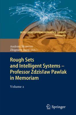 Intelligent Systems Reference Library: Rough Sets and Intelligent Systems - Professor Zdzisław Pawlak in Memoriam, Andrzej Skowron, Zbigniew Suraj