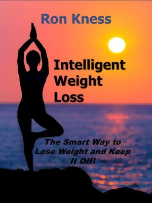 Intelligent Weight Loss, Ron Kness