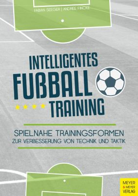 Intelligentes Fußballtraining, Fabian Seeger, Andree Fincke