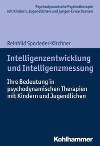 Intelligenzentwicklung und Intelligenzmessung - Reinhild Sporleder-Kirchner pdf epub