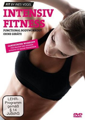 Intensiv Fitness - Functional Bodyworkout ohne Geräte, Ines Vogel