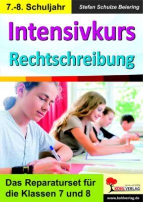 Intensivkurs Rechtschreibung / 7.-8. Schuljahr, Stefan Schulze-Beiering