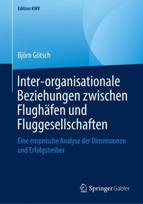 Inter-organisationale Beziehungen zwischen Flughäfen und Fluggesellschaften - Björn Götsch |