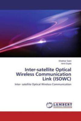 Inter-satellite Optical Wireless Communication Link (ISOWC), Shekhar Saini, Amit Gupta