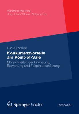 Interaktives Marketing: Konkurrenzvorteile am Point-of-Sale, Lucie Lotzkat