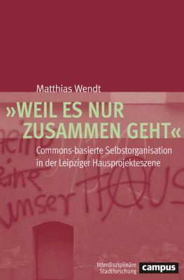 Interdisziplinäre Stadtforschung: Weil es nur zusammen geht, Matthias Wendt
