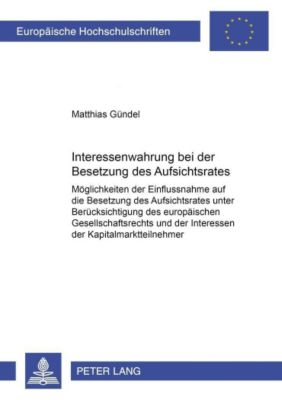 Interessenwahrung bei der Besetzung des Aufsichtsrates, Matthias Gündel