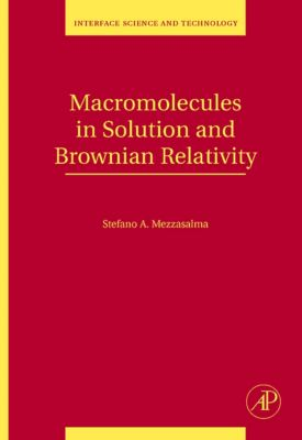Interface Science and Technology: Macromolecules in Solution and Brownian Relativity, Stefano Antonio Mezzasalma