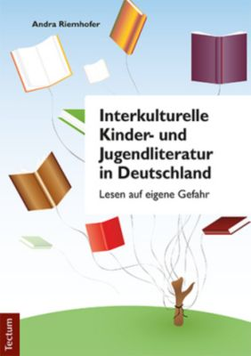 Interkulturelle Kinder- und Jugendliteratur in Deutschland - Andra Riemhofer |