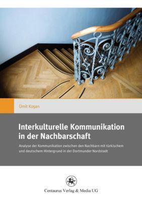 Interkulturelle Kommunikation in der Nachbarschaft - Ümit Kosan pdf epub