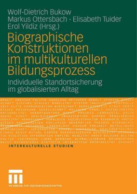 Interkulturelle Studien: Biographische Konstruktionen im multikulturellen Bildungsprozess