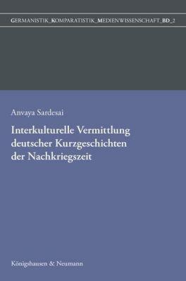 Interkulturelle Vermittlung deutscher Kurzgeschichten der Nachkriegszeit - Anvaya Sardesai pdf epub