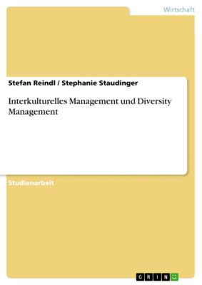 Interkulturelles Management und Diversity Management, Stefan Reindl, Stephanie Staudinger