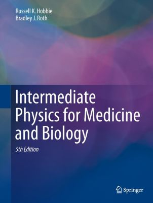 Intermediate Physics for Medicine and Biology, Russell K. Hobbie, Bradley J. Roth