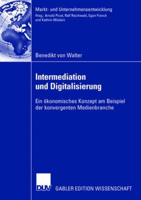 Intermediation und Digitalisierung, Benedikt von Walter
