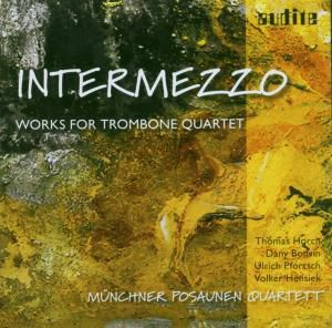 Intermezzo-Works For Trombone Quartet, Münchner Posaunenquartett