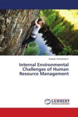 Internal Environmental Challenges of Human Resource Management, Duezeh, Emmanuel A.
