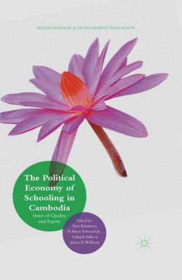 International and Development Education: The Political Economy of Schooling in Cambodia