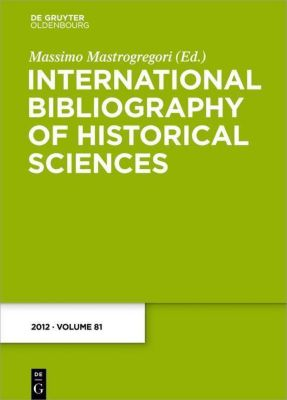 International Bibliography of Historical Sciences 2012