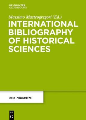 International Bibliography of Historical Sciences: .79 2010