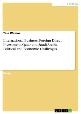 International Business. Foreign Direct Investment. Qatar and Saudi Arabia. Political and Economic Challenges, Tina Wamae