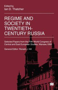 International Council for Central and East European Studies: Regime and Society in Twentieth-Century Russia