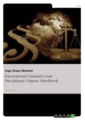 International Criminal Court Disciplinary Organs' Handbook, Ingo Klaus Wamser