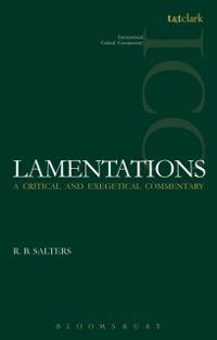 International Critical Commentary: Lamentations (ICC), R. B. Salters
