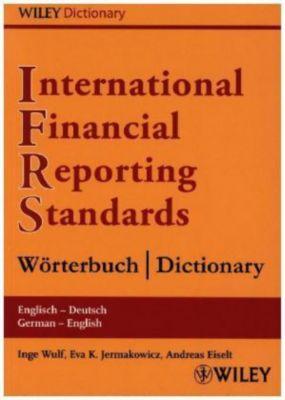 International Financial Reporting Standards (IFRS) Wörterbuch Englisch-Deutsch / Deutsch-Englisch, Inge Wulf, Eva K. Jermakowicz, Andreas Eiselt