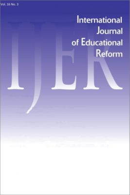 International Journal of Educational Reform: IJER Vol 16-N3, International Journal of Educational Reform