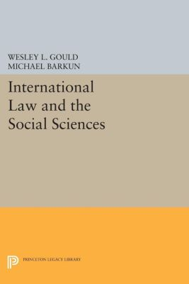 International Law and the Social Sciences, Michael Barkun, Wesley L. Gould