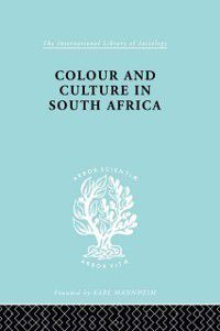 International Library of Sociology: Colour&Cult S Africa   Ils 107, Sheila Patterson