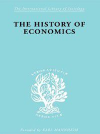 International Library of Sociology: History of Economics, Werner Stark