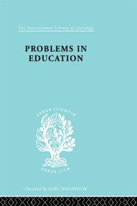 International Library of Sociology: Problems In Education  Ils 232, Brian Holmes