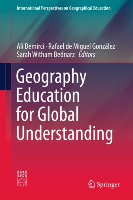 International Perspectives on Geographical Education: Geography Education for Global Understanding