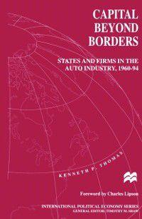 International Political Economy Series: Capital beyond Borders, Kenneth P. Thomas