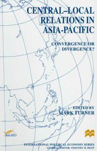 International Political Economy Series: Central-Local Relations in Asia-Pacific