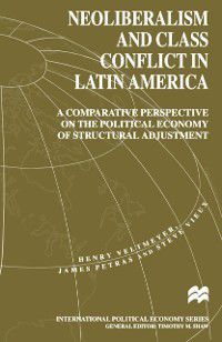 International Political Economy Series: Neoliberalism and Class Conflict in Latin America, J. Petras, H. Veltmeyer, S. Vieux