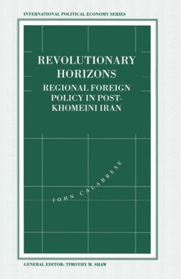 International Political Economy Series: Revolutionary Horizons, John Calabrese