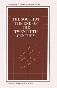 International Political Economy Series: South at the End of the Twentieth Century