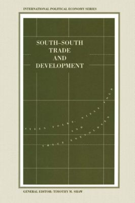 International Political Economy Series: South-South Trade and Development, Niels Fold, Steen Folke, Thyge Enevoldsen
