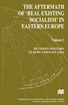 International Political Economy Series: The Aftermath of 'Real Existing Socialism' in Eastern Europe