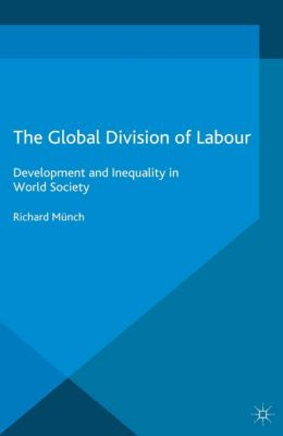International Political Economy Series: The Global Division of Labour, Richard Münch