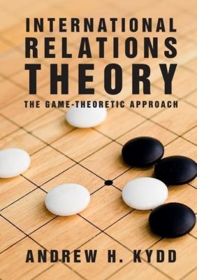 International Relations Theory, Andrew H. Kydd