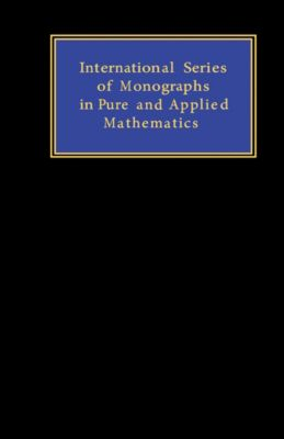 International Series in Pure and Applied Mathematics: Integration of Equations of Parabolic Type by the Method of Nets, V. K. Saul'Yev