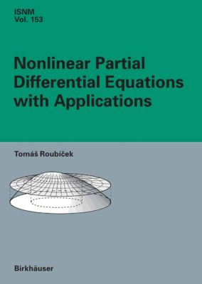 International Series of Numerical Mathematics: Nonlinear Partial Differential Equations with Applications, Tomás Roubicek